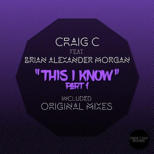 CIO015 - Craig C, Brian Alexander Morgan - This I Know (Old School Vocal Mix)