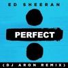 P.ERFECT - DJ ARON REMIX