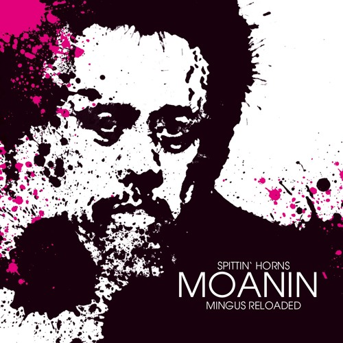 MOANIN' - MINGUS RELOADED