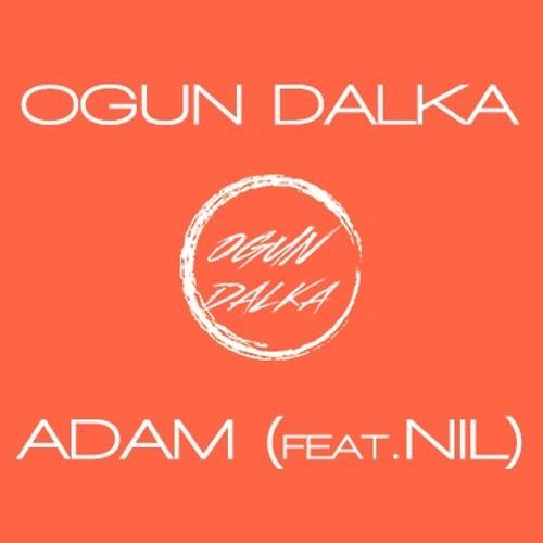 Ogun Dalka - Adam (feat. Nil)
