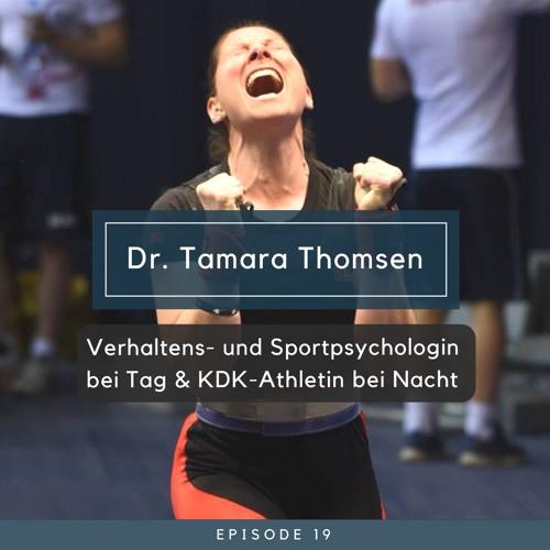 Tamara Thomsen - Verhaltens- und Sportpsychologin bei Tag & KDK-Athletin bei Nacht