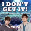 I Don't Get It: Smosh