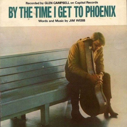 By The Time I Get To Pheonix (By Jimmy Webb)