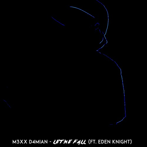 Let Me Fall (feat. Eden Knight)