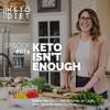 #076 Keto Isn't Enough