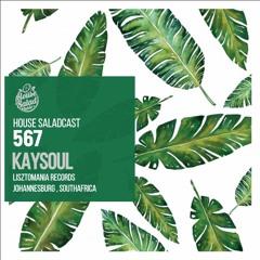 House Saladcast 567 | KaySoul