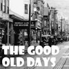 Good Old Days - Demo (Cover)