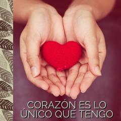 Corazón Es Lo Unico Que Tengo - Songbook: Sagrada 24