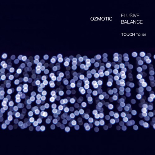 Mixtape ElusiveBalance Ozmotic|Touch