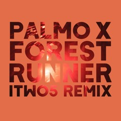 Palmo X - Forest Runner (Itwo5 Remix) FREE DOWNLOAD