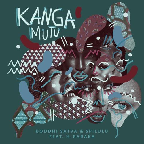 Boddhi Satva & Spilulu Feat. H - Baraka - Kanga Mutu (Main Mix)