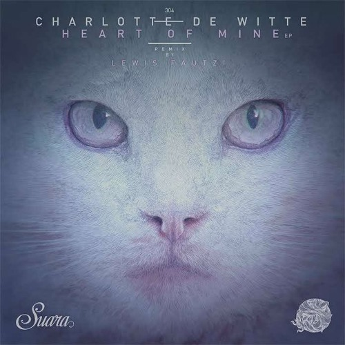 Charlotte De Witte Heart Of Mine Ep Suara By Charlotte