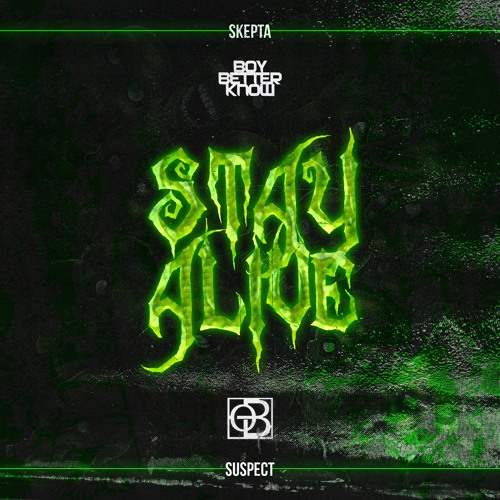 Stay Alive (feat. Skepta & Suspect)