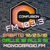 CONFUSION-ROMA ON AIR FM 103.3 MONDORADIO - ROMA 10_03_2018