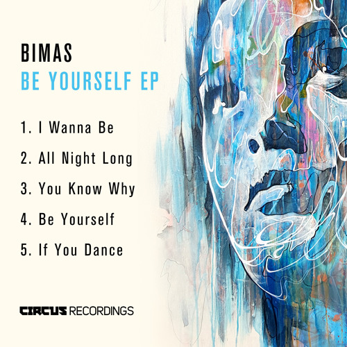 BIMAS - BE YOURSELF EP (OUT NOW)