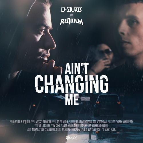 D-Sturb & Requiem - Ain't Changing Me