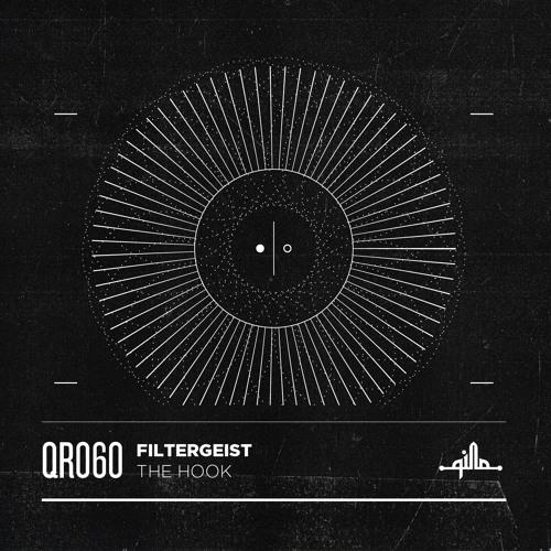 Filtergeist - The Hook EP (QR060)