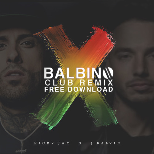 j balvin y nicky jam x mp3 download