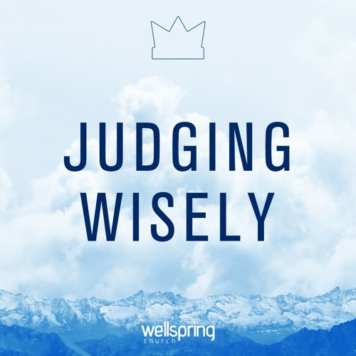 Judging Wisely | Pastor Steve Gibson
