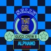 Gucci Crew II - Sally 'That Girl 2018' (ALPHANO Remix) [FREE DOWNLOAD]