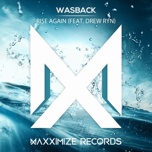Wasback Releases His New Single 'Rise Again' Featuring Drew Ryn