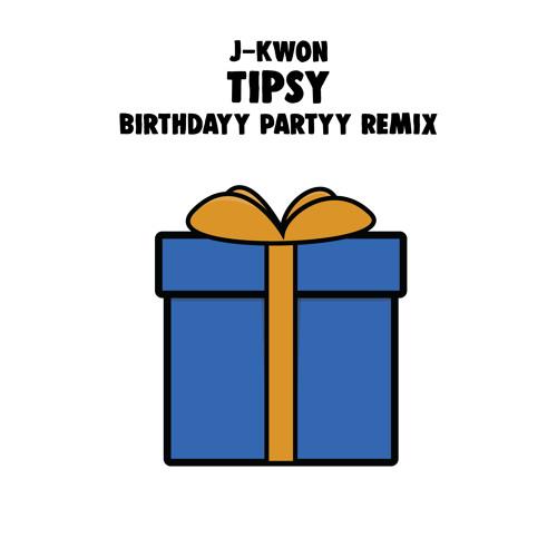 J-Kwon - Tipsy (Birthdayy Partyy Remix) Image