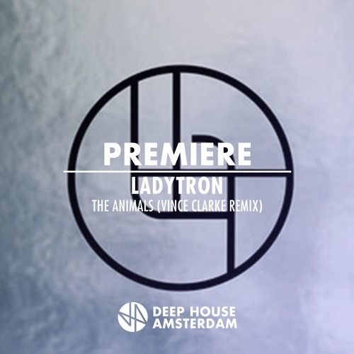 Premiere: Ladytron - The Animals (Vince Clarke Remix) [Pledge Music]