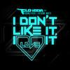 Flo Rida - I Don't Like It, I Love It (Acapella) FREE DOWNLOAD