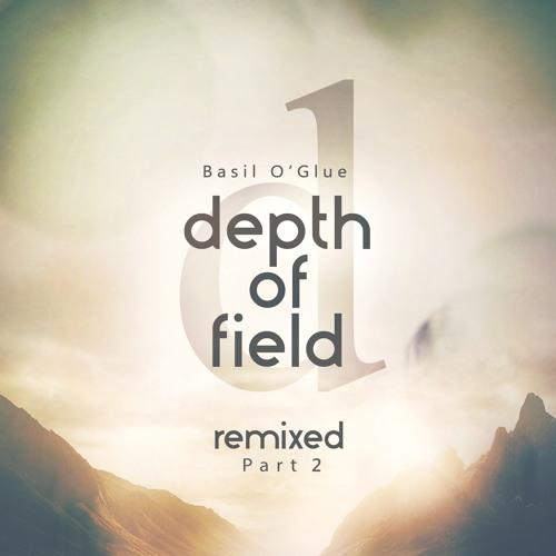 Basil O'Glue - Depth Of Field Remixed (Part 2)