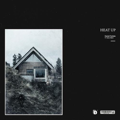 Heat Up Ft. Heavy Mellow (Prod. D'artiste)