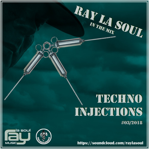 Ray La Soul - Techno Injections #03/2018