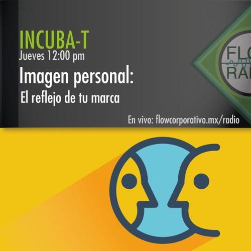 IncubaT 051 - Imagen Personal: El reflejo de tu Marca