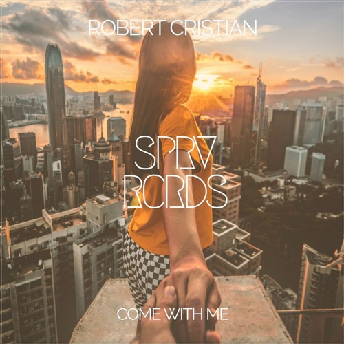 Robert Cristian - Come With Me