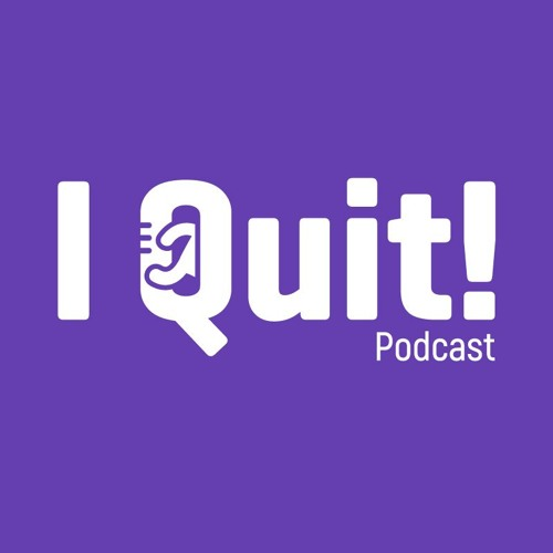 EP 02: Anything you can do, I can do better - Sarah Ward - I Quit Podcast hosted by Mike Morrison