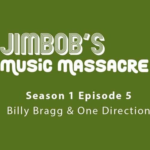 JimBob's Music Massacre S01 E05 - One Direction & Billy Bragg