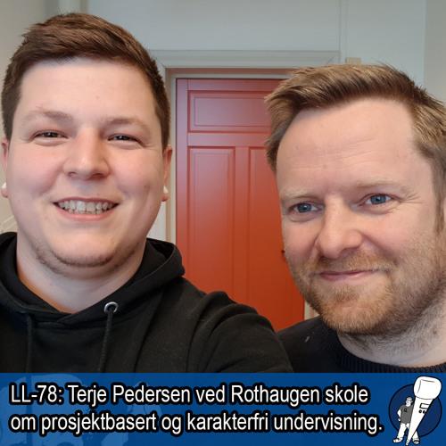 LL-78: Terje Pedersen og utviklingsprosjekter på Rothaugen