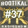 Rootikal Radioshow #37 - 13th March 2018