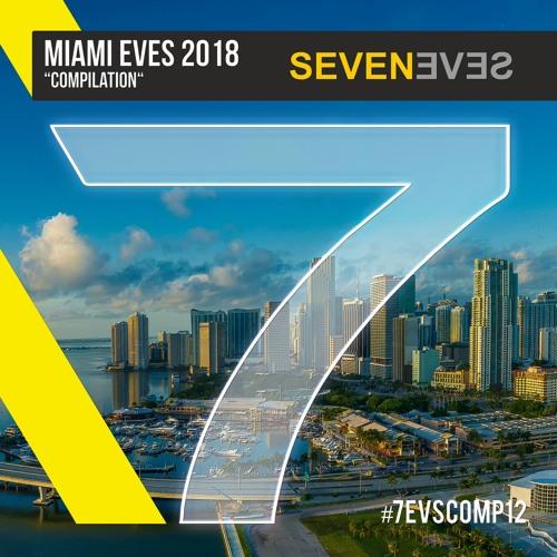MIAMI EVES 2018 - Seveneves Compilation (7EVSCOMP12)