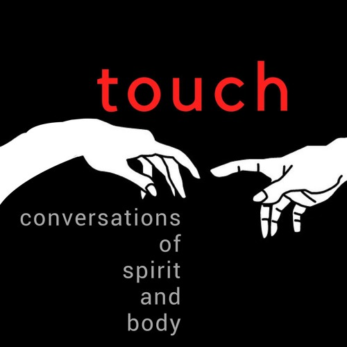 Touch Podcast Episode 7:  The Beginning and End of Shame with Tina Schermer-Sellers.