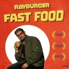 RayBurger - Fast Food (Free Download) *MUSIC VIDEO IN DESCRIPTION*