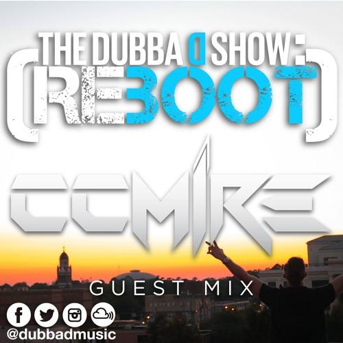 The Dubba D Show: Reboot Episode 40 - CCMÎRE Guest Mix