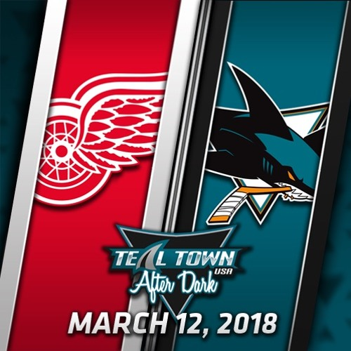 Teal Town USA After Dark (Postgame) Sharks vs Red Wings -  3-12-2018