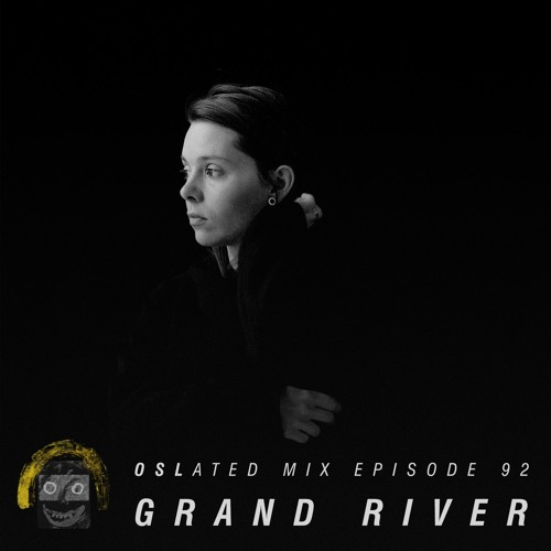 Oslated Mix Episode 92 - Grand River