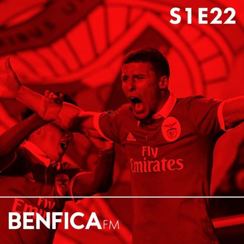#22 - Benfica x Aves (2-0), convidado Filipe Teixeira