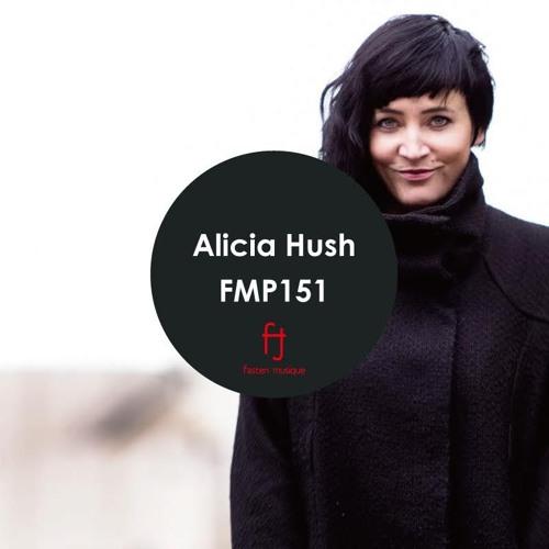 Fasten Musique Podcast 151 | Alicia Hush