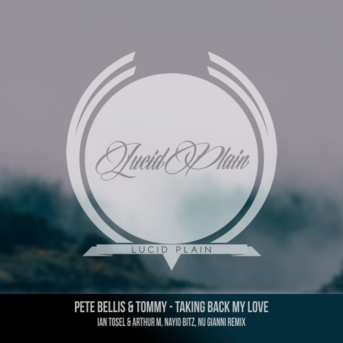 Pete Bellis & Tommy - Taking Back My Love (Nu Gianni Remix)