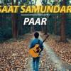 Saat Samundar Paar I Male Version I Acoustic Cover I Vishwatma I Karan Nawani