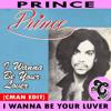 P R I N C E - I Wanna Bee Your Luver (CMAN Party Edit)