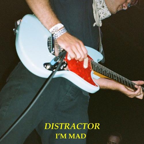 Distractor - I'm Mad