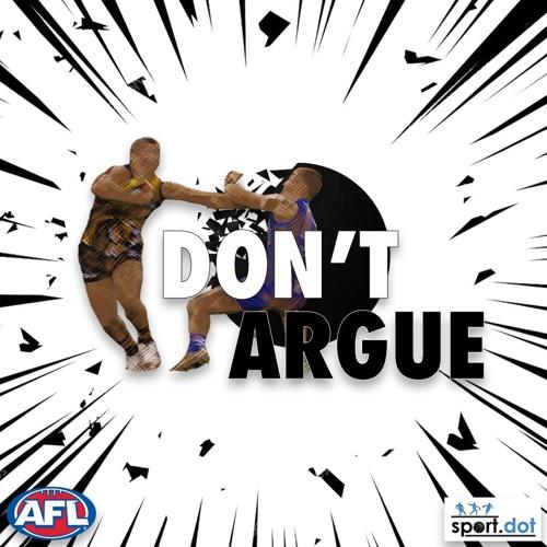 Don't Argue (Ep.2) - AFL Previews Round 2